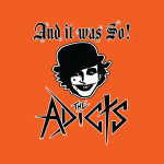 THE ADICTS/AND IT WAS SO! TOUR/ - koncert Ostrava