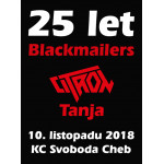 25 let Blackmailers - Citron, Tanja, Blackmailers - Cheb