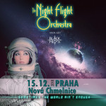 THE NIGHT FLIGHT ORCHESTRA/SOMETIMES THE WORLD AIN´T ENOUGH/Special Guest: BLACK MIRRORS-  Praha