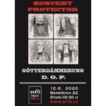 Protector, Götterdämmerung, D.O.P.- Brno