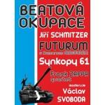 Beatová okupace- Rakvice- Jirka Schmitzer, Synkopy 61, Frank Zappa quartet a Futurum s Romanem Dragounem