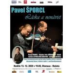 Pavel Šporcl - Láska a nenávist- Olomouc