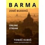 ONLINE: Barma - země Buddhů - Tomáš Kubeš - Praha