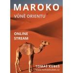 ONLINE: Maroko - vůně orientu - Tomáš Kubeš- Praha