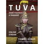 ONLINE: Tuva - za šamany - Tomáš Kubeš - Praha
