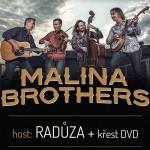 MALINA BROTHERS/+ HOST RADŮZA/- Plzeň