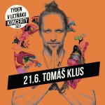 TOMÁŠ KLUS- TÝDEN V LETŇÁKU- koncert v Českých Budějovicích
