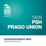 PSH, PRAGO UNION- BARRÁK MUSIC HRAD 2021- koncert v Ostravě