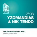 YZOMANDIAS & NIK TENDO/BARRÁK MUSIC HRAD 2021/- Ostrava