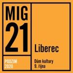 MIG 21- koncert v Liberci- PODZIMNÍ TOUR 2021