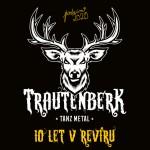 TRAUTENBERK TANZ METAL- 10 LET V REVÍRU- koncert v Liberci