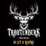 TRAUTENBERK TANZ METAL- 10 LET V REVÍRU- koncert Brno