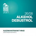 BARRÁK MUSIC HRAD 2021/ALKEHOL/DEBUSTROL- Ostrava