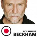 BECKHAM/Petr Zelenka/- Praha