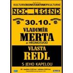 NOC LEGEND - Vladimír MERTA + Vlasta REDL s Jeho kapelou- koncert Konstantinovy Lázně