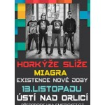Horkýže slíže / Miagra / Existence nové doby- koncert Ústí nad Orlicí