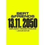 Bert & Friends: 2050 TOUR  Hradec Králové  + Johuš Matuš- koncert Hradec Králové