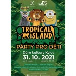 TROPICAL ISLAND - Párty pro děti- Kyjov