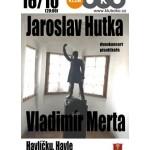 Jaroslav Hutka a Vladimír Merta - Havlíčku Havle- Havlíčkův Brod