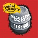 TŘI SESTRY a ALKEHOL- SUDOVÁ PŘITAŽLIVOST II- koncert Svitavy